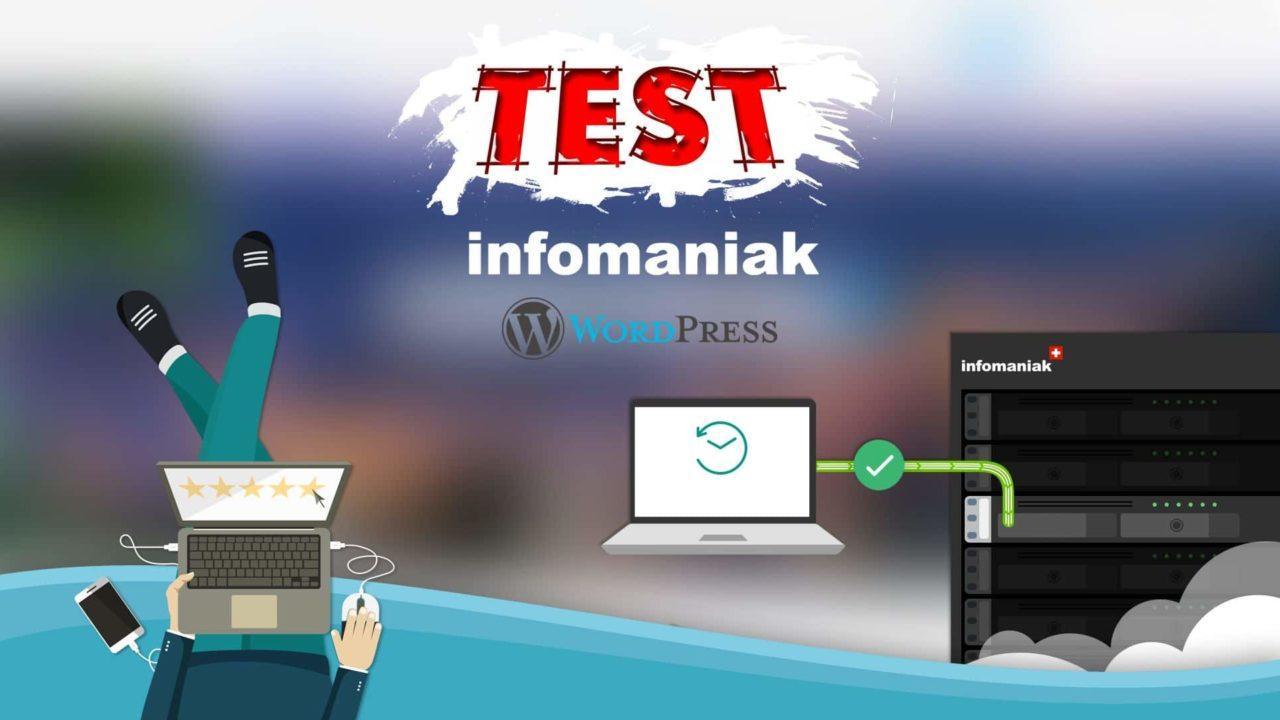 Test de l'hébergeur web infomaniak pour WordPress ( hébergement mutualisé )